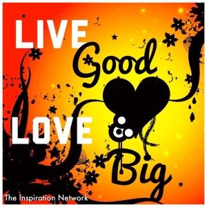 Live Good Love Big